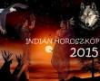 Tudd meg mit jósol neked az indián horoszkóp 2015-re